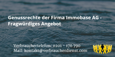 Beitragsbild: Genussrechte der Firma Immobase AG - Fragwürdiges Angebot