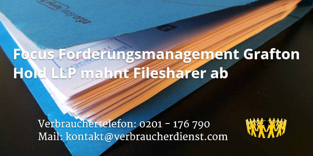 Beitragsbild: Focus Forderungsmanagement Grafton Hold LLP mahnt Filesharer ab
