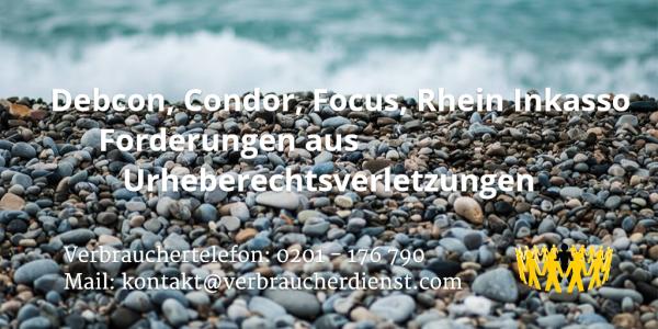 Beitragsbild: Debcon, Condor, Focus, Rhein Inkasso - Forderungen aus Urheberechtsverletzungen
