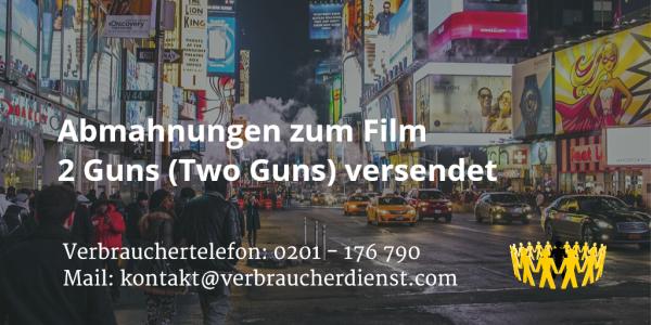Beitragsbild: Abmahnungen zum Film 2 Guns (Two Guns) versendet