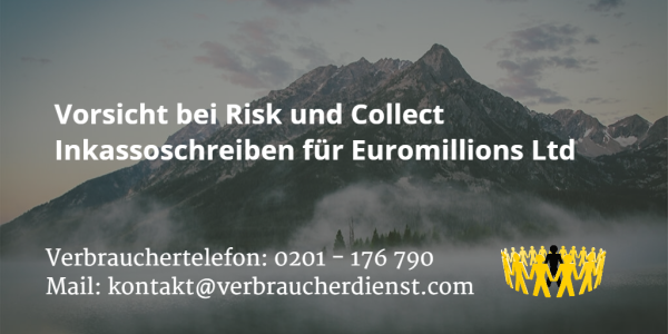 Beitragsbild: Vorsicht bei Risk & Collect Inkassoschreiben für Euromillions Ltd