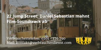 Beitragsbild: 22 Jump Street Daniel Sebastian mahnt Film-Soundtrack ab