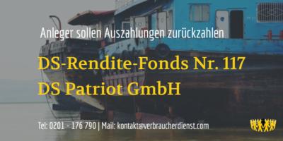 Beitragsbild: DS-Rendite-Fonds Nr. 117 DS Patriot GmbH Anleger sollen Auszahlungen zurückzahlen
