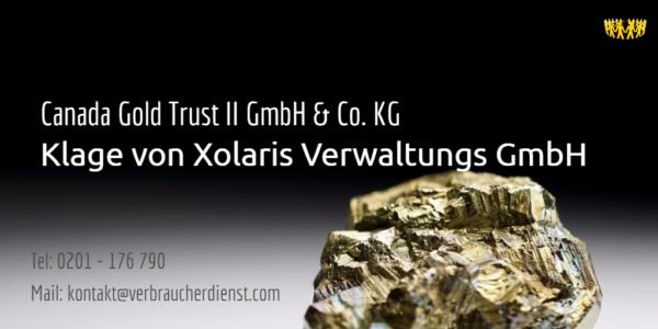 Beitragsbild: Canada Gold Trust II GmbH & Co. KG Klage von Xolaris Verwaltungs GmbH