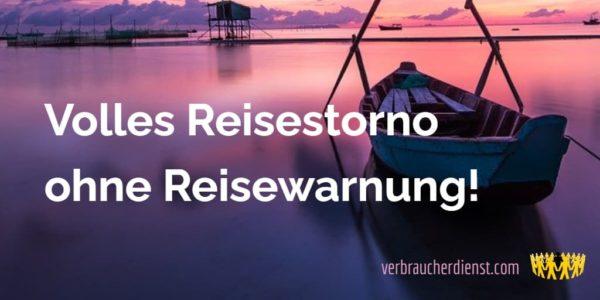 Titel: Volles Reisestorno ohne Reisewarnung!