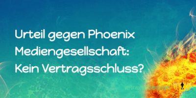Titel: Urteil gegen Phoenix Mediengesellschaft: Kein Vertragsschluss?