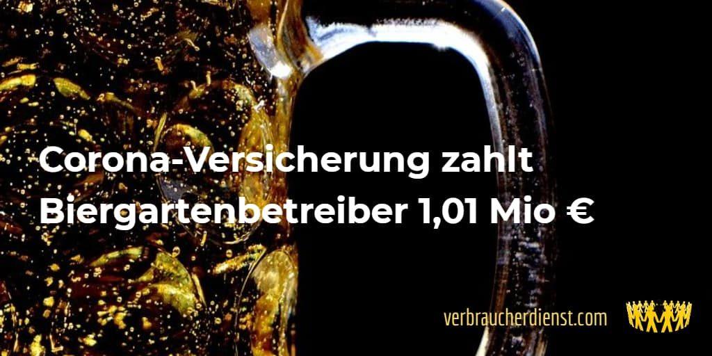Titel: Corona-Versicherung zahlt Biergartenbetreiber 1,01 Mio €