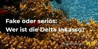 Titel: Fake oder seriös: Wer ist die Delta Inkasso?