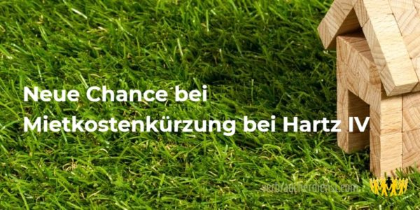 Titel: Neue Chance bei Mietkostenkürzung bei Hartz IV