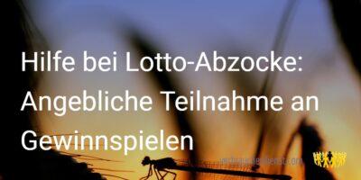 Titelbild: Hilfe bei Lotto-Abzocke: Angebliche Teilnahme an Gewinnspielen