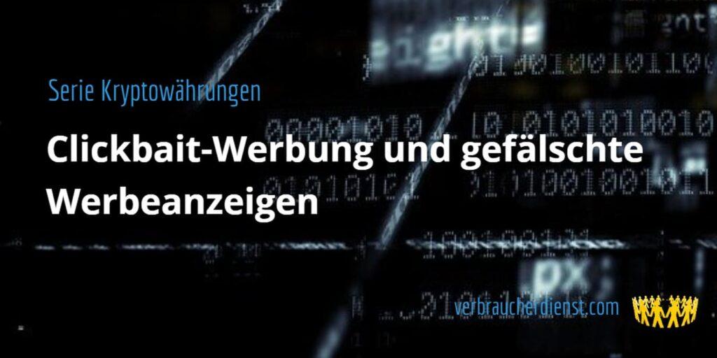 Beitragsbild: Kryptowährungen: Clickbait-Werbung und gefälschte Werbeanzeigen