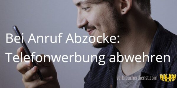 Titel: Bei Anruf Abzocke: Telefonwerbung abwehren