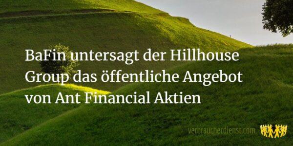 Titel: BaFin untersagt der Hillhouse Group das öffentliche Angebot von Ant Financial Aktien