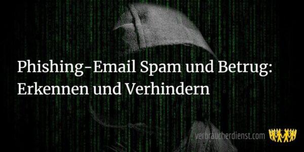 TItel: Phishing-Email Spam und Betrug: Erkennen und Verhindern