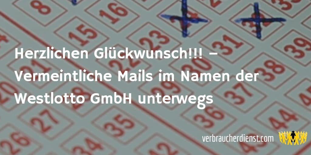 Titel: Herzlichen Glückwunsch!!! - Vermeintliche Mails im Namen der Westlotto GmbH unterwegs