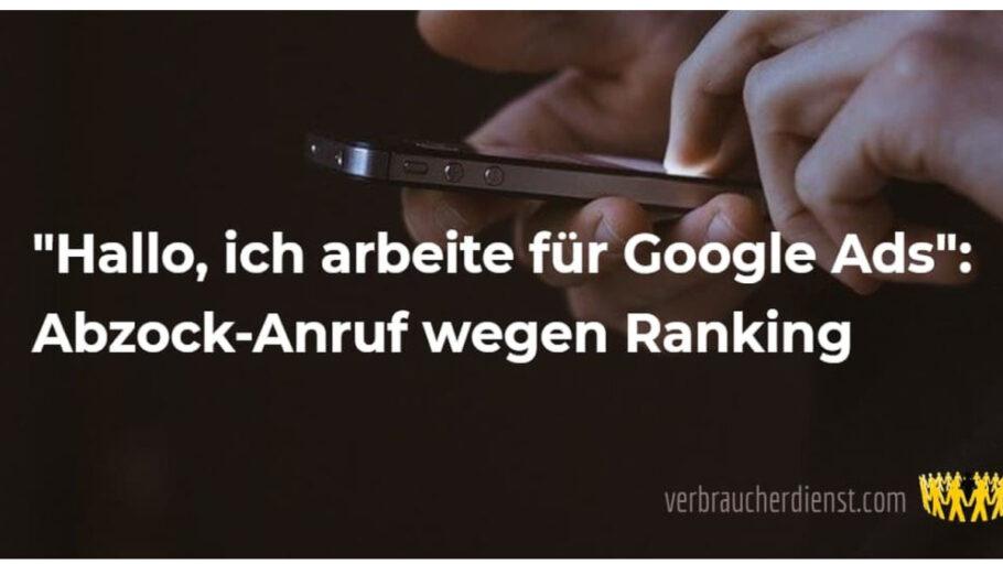 """Titel: """"Hallo, ich arbeite für Google Ads"""": Abzock-Anruf wegen Ranking"""