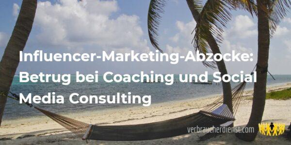 Bild: Influencer-Marketing-Abzocke: Betrug bei Coaching und Social Media Consulting