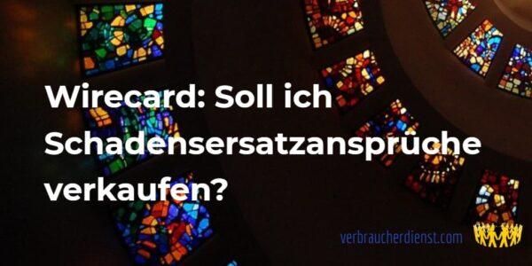 Titel: Wirecard: Soll ich Schadensersatzansprüche verkaufen?