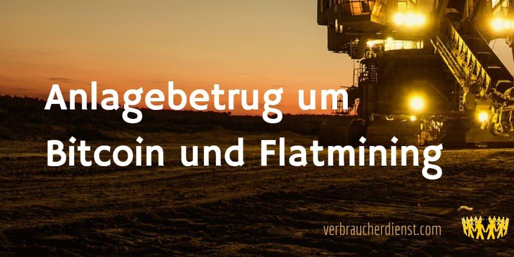 Titel: Anlagebetrug um Bitcoin und Flatmining