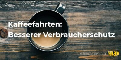 Titel: Kaffeefahrten: Besserer Verbraucherschutz