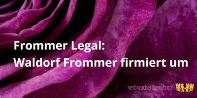 Bild: Frommer Legal: Waldorf Frommer firmiert um