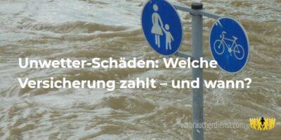 Beitragsbild: Unwetter-Schäden: Welche Versicherung zahlt – und wann?